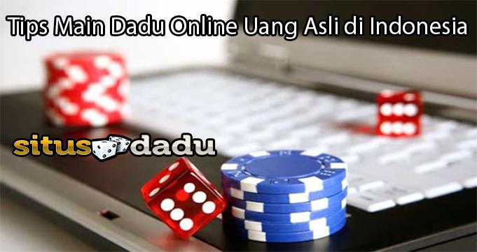 Tips Main Dadu Online Uang Asli di Indonesia